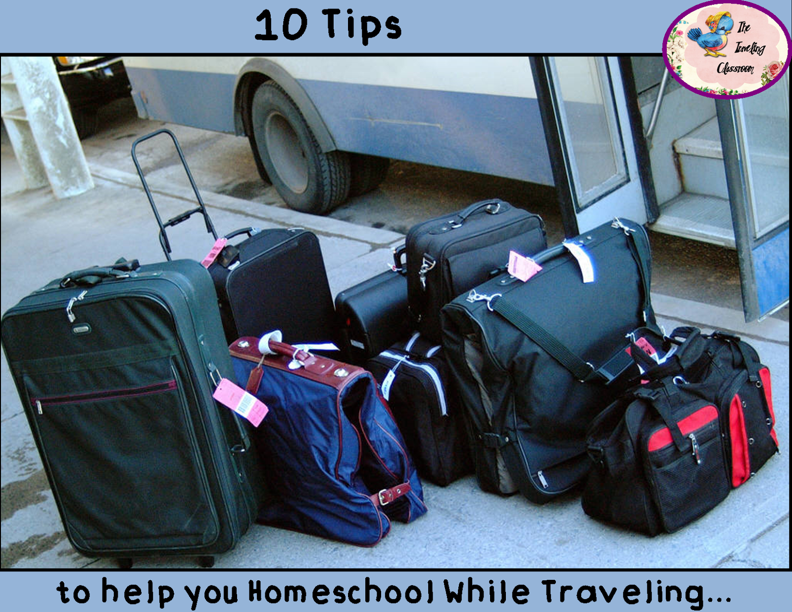 10 Tips to Help You Homeschool While Traveling