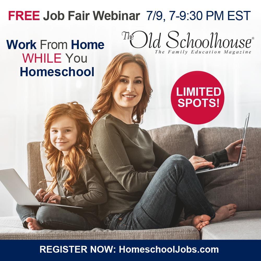 Work From Home While You Homeschool FREE Job Fair Webinaar