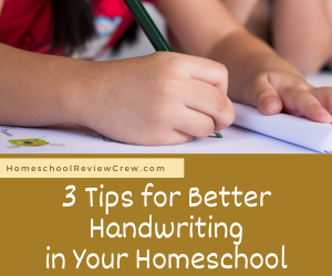 3 Tips for Better Handwriting in Your Homeschool @ Homeschool Review Crew