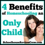 4 Benefits of Homeschooling an Only Child