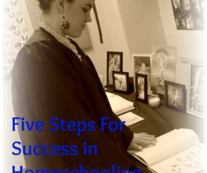5 Steps for Success in Homeschooling High School