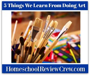 5 Things We Learn From Doing Art {Homeschool Link UP}