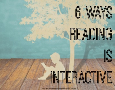 6 Ways Reading is Interactive