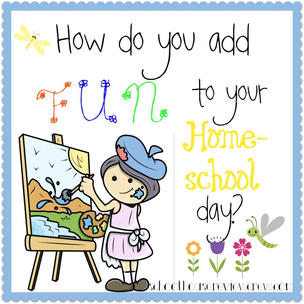 Adding FUN to your Homeschool Day