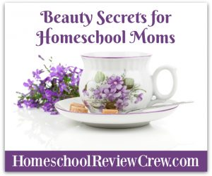 Beauty Secrets for Homeschool Moms {Homeschool Blog Link UP}
