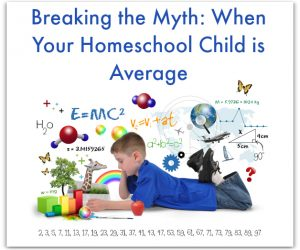 Breaking the Myth: When Your Homeschool Child is Average