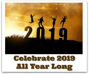 Celebrate 2019 All Year Long