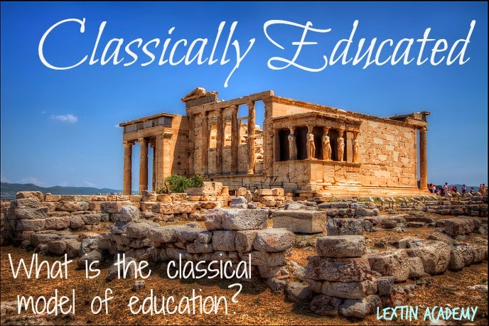 Classically Educated: What is the Classical Model of Education?