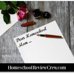 Dear Homeschool Mom …