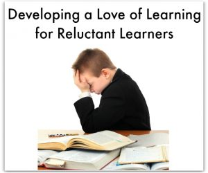 Developing a Love of Learning for Reluctant Learners