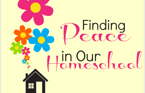 Finding Peace in Our Homeschool