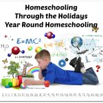 Homeschooling Through the Holidays/Year-Round Homeschooling {Round UP}