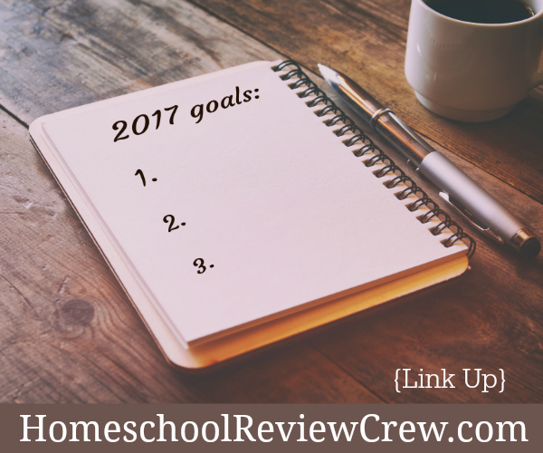 Homeschool Review Crew 2017 Goals Link Up