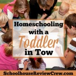 Homeschooling with a Toddler in Tow