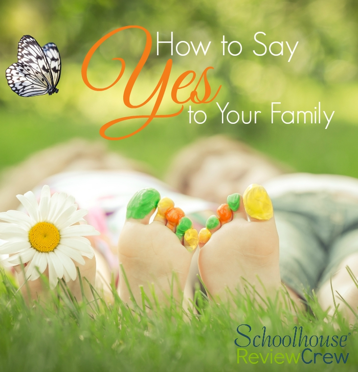 How to Say Yes to Your Family
