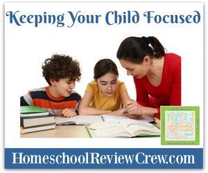 5 Days of Homeschooling – Keeping Your Child Focused (ADHD/ADD)