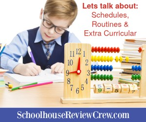 Let's talk about Schedules, Routines and Extra Curricular