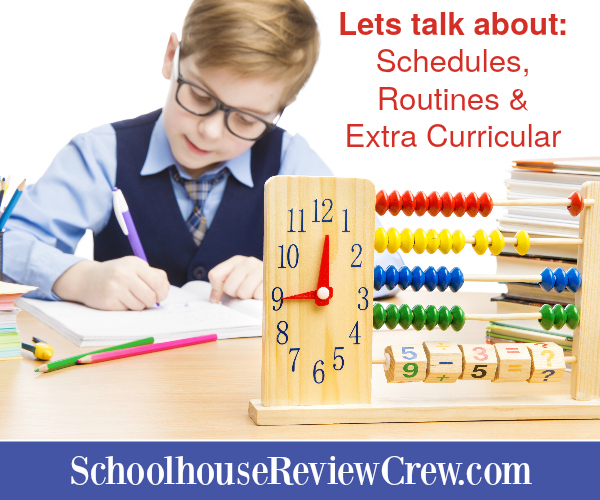 Let's talk about Homeschool Schedules, Routines and Extra Curricular
