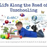 Life Along the Road of Unschooling