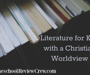 Literature for Kids with a Christian Worldview