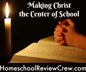 Making Christ the Center of School