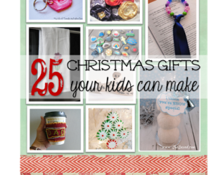 25 Christmas Gifts Your Kids Can Make