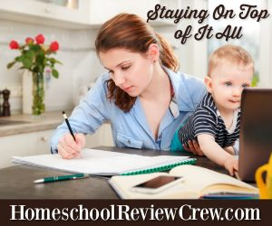 Staying On Top of It All {Homeschool Blog Link UP}