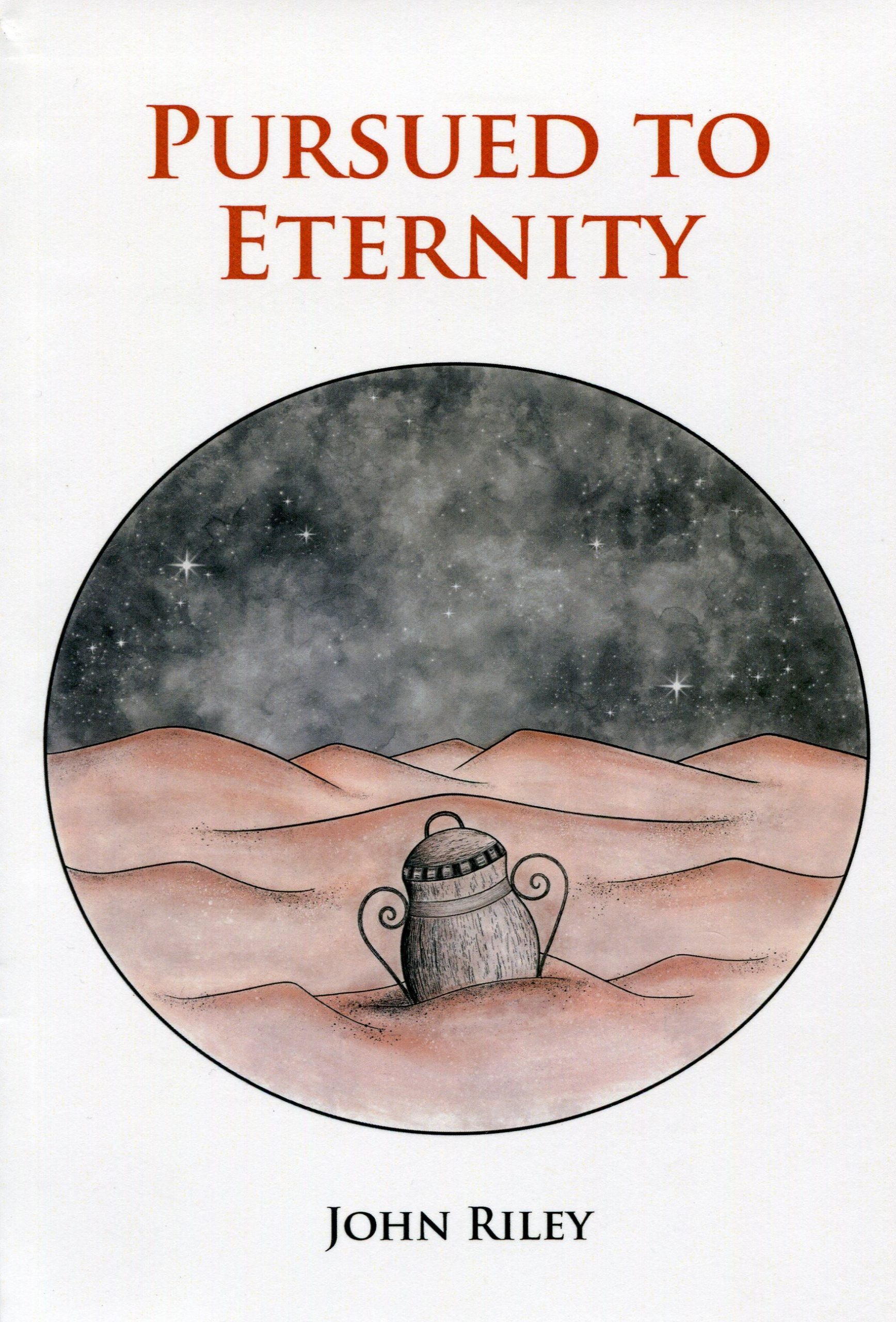 Pursued to Eternity by John Riley