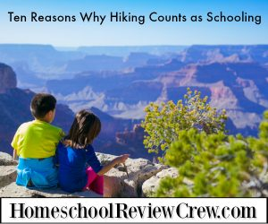 Ten Reasons Why Hiking Counts as Schooling {Homeschool Blog Link UP}