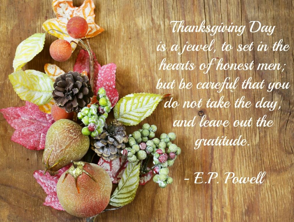 Thanksgiving day is a jewel to set in the heart of honest men