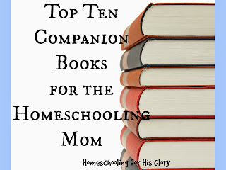 Top Ten Companion Books for the Homeschooling Mom