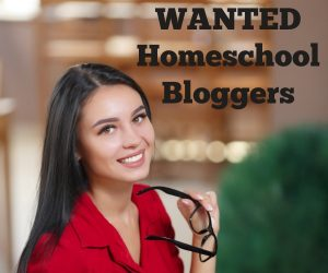 Wanted:  Homeschool Bloggers