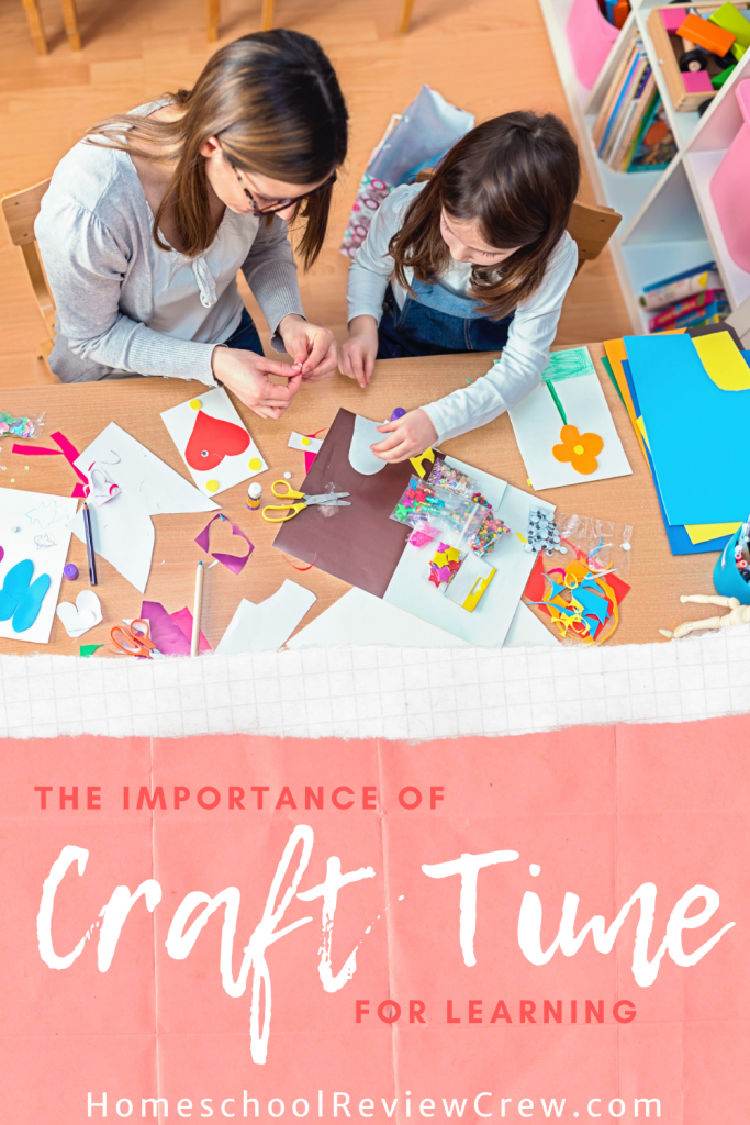 The Importance of Craft Time for Learning @ HomeschoolReviewCrew.com