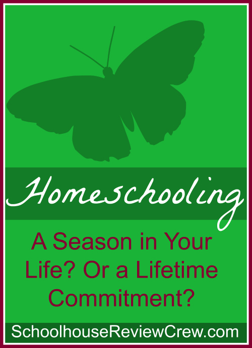 Homeschooling: A Season in Your Life or a Lifetime Commitment?