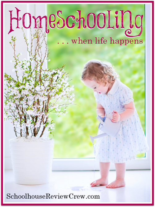 Homeschooling When Life Happens