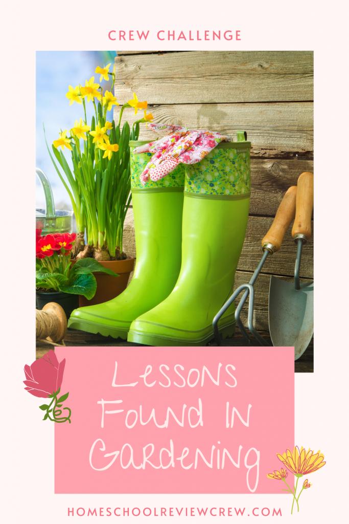Lessons Found in Gardening @ HomeschoolReviewCrew.com