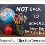 Not back to School First Day of Home School Activities {Round UP}