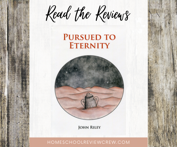 Pursued to Eternity by John Riley Reviews @ HomeschoolReviewCrew.com