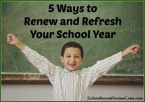 5 Ways to Renew and Refresh Your School Year