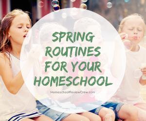 Spring Routines for Your Homeschool @ HomeschoolReviewCrew.com