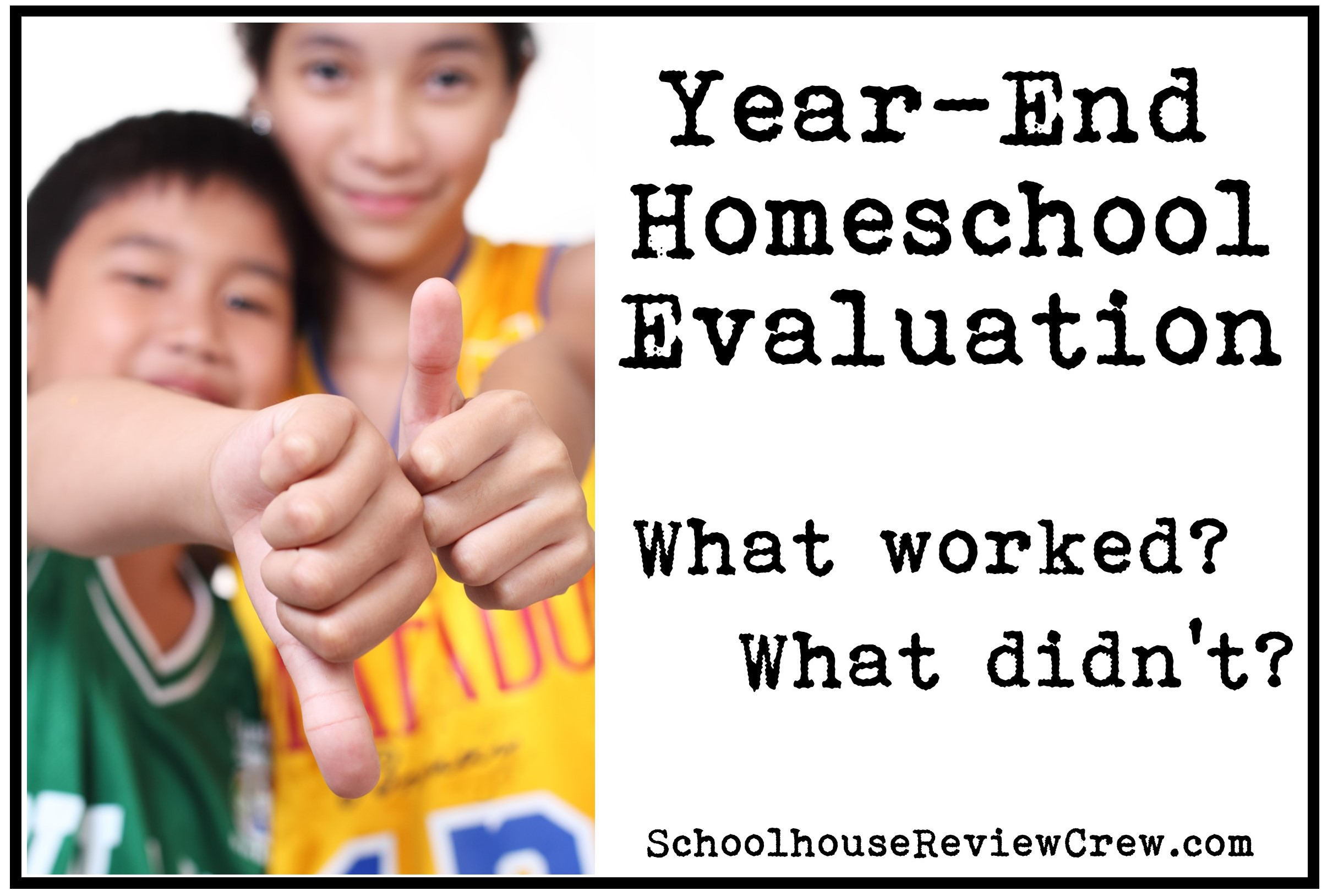 Year-End Homeschool Evaluation — What worked? What didn't?